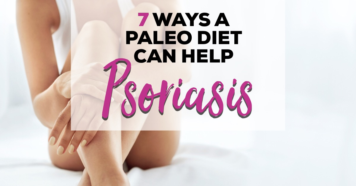 How a Paleo Diet Can Help Psoriasis